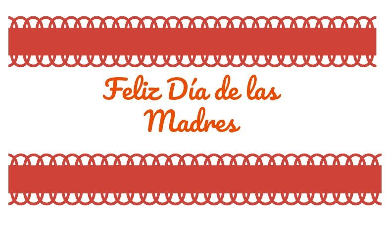 Feliz Dia de la Madres