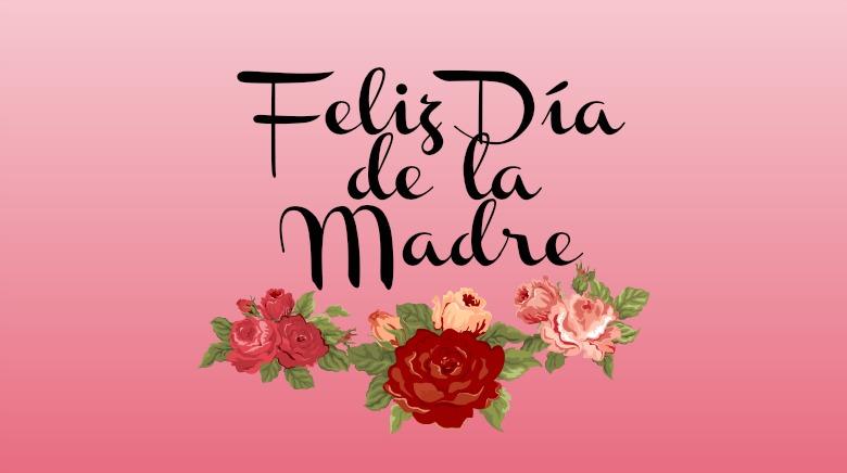Feliz Día De Las Madres 2018 Las Mejores Frases Para Compartir Ahoramismo Com
