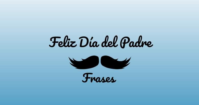 Dia del Padre Frases