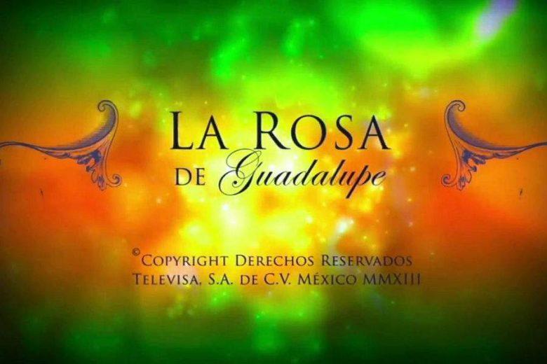 """La Rosa de Guadalupe"": ¿A qué hora? ¿Qué Canal?, Live Stream"