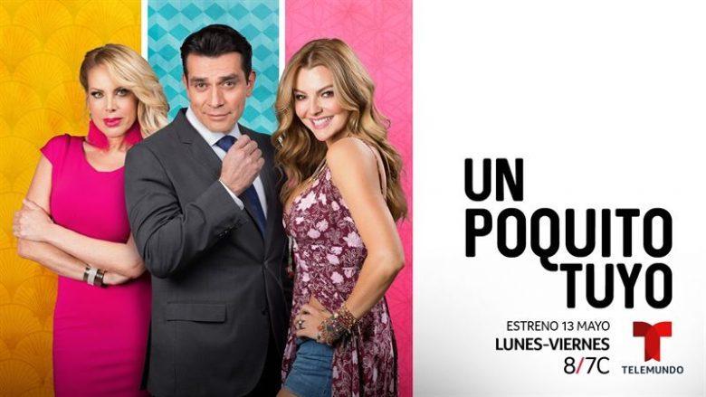 """¿Cuándo estrenan la comedia """"Un Poquito Tuyo"""" por Telemundo?"""