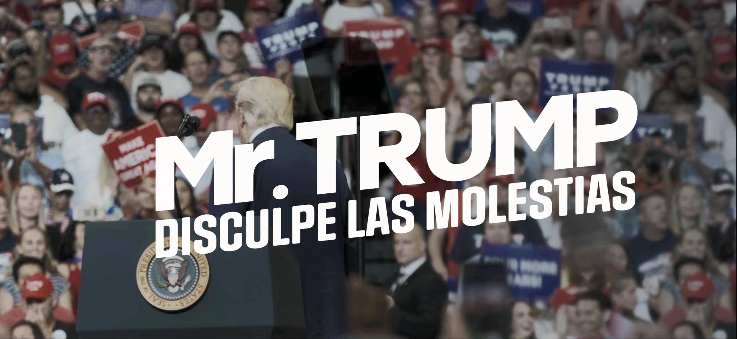 """¿Cuándo y dónde ver """"Mr. Trump, disculpe las molestias""""?"""