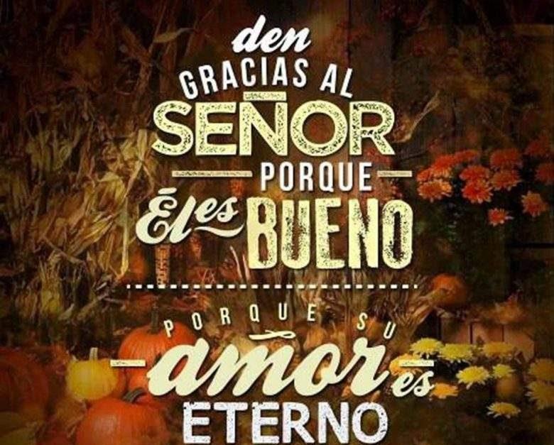 Feliz Dia De Accion De Gracias 2019 Versiculos De La Biblia Para Compartir Ahoramismo Com Feliz día de la mujer. gracias 2019 versiculos de la biblia