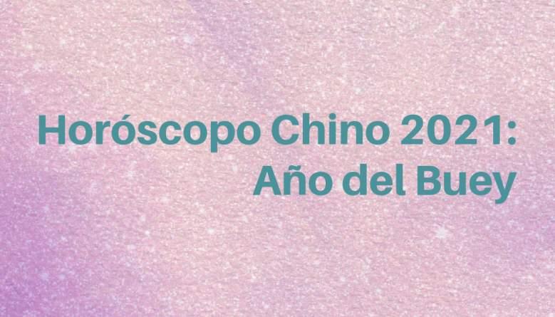 Horóscopo Chino 2021 - Año del Buey: ¿Cuándo empieza el nuevo año chino?